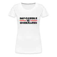 Women's T-Shirts ~ Women's Premium T-Shirt ~ Impossible is Overrated - Retro
