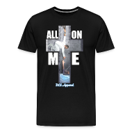 T-Shirts ~ Men's Premium T-Shirt ~ All On Me (Big & Tall)