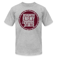 T-Shirts ~ Men's T-Shirt by American Apparel ~ Enemy of the State