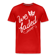 T-Shirts ~ Men's Premium T-Shirt ~ We Faded [faded f on back]