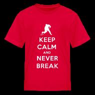 Kids' Shirts ~ Kids' T-Shirt ~ Keep Calm and Never Break Kids T-Shirt