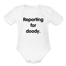 Reporting for doody.