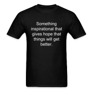 T-Shirts ~ Men's T-Shirt ~ Inspiration