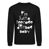 Long Sleeve Shirts ~ Men's Crewneck Sweatshirt ~ TEENAGE DIRTBAG