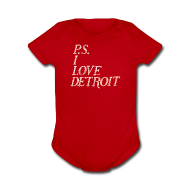 Baby & Toddler Shirts ~ Baby Short Sleeve One Piece ~ P.S. I Love Detroit