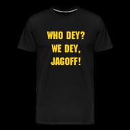 T-Shirts ~ Men's Premium T-Shirt ~ Who Dey? We Dey!