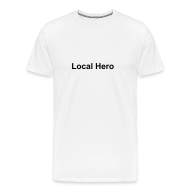 T-Shirts ~ Men's Premium T-Shirt ~ Local Hero