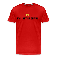 T-Shirts ~ Men's Premium T-Shirt ~ shitting on you