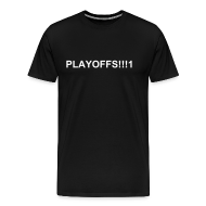 T-Shirts ~ Men's Premium T-Shirt ~ Men's Playoffs!!!1