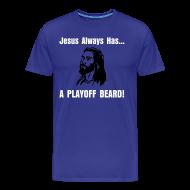 T-Shirts ~ Men's Premium T-Shirt ~ Jesus Always Has... A Playoff Beard!