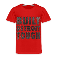 Baby & Toddler Shirts ~ Toddler Premium T-Shirt ~ Built Detroit Tough