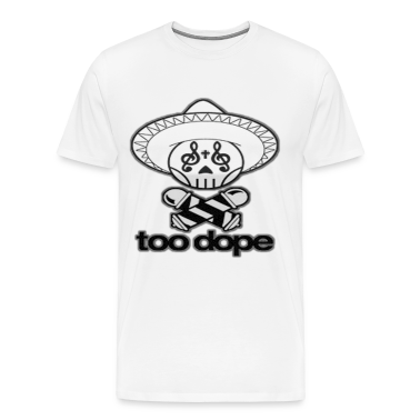 TOO DOPE T-Shirts