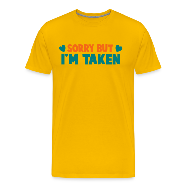 SORRY BUT I'm TAKEN T-Shirts
