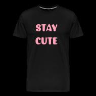 T-Shirts ~ Men's Premium T-Shirt ~ STAY CUTE