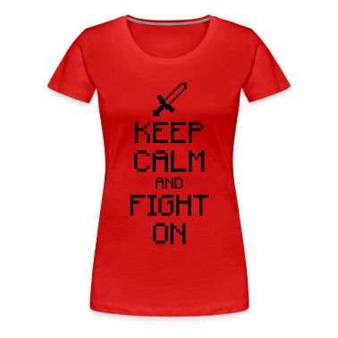 Keep calm and fight on 1c Women's T-Shirts