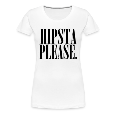 Hipsta Please Women's T-Shirts - stayflyclothing.com