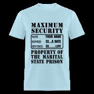 T-Shirts ~ Men's T-Shirt ~ Prisoner, Marriage State Prison, personalize for bachelor / bachelorette / anniversary parties
