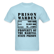 T-Shirts ~ Men's T-Shirt ~ Warden, Marriage State Prison, personalize for bachelor / bachelorette / anniversary parties