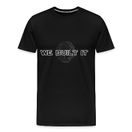 T-Shirts ~ Men's Premium T-Shirt ~ We Built It
