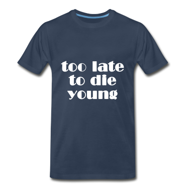 too late to die young - dark