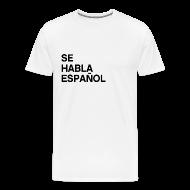 T-Shirts ~ Men's Premium T-Shirt ~ Se habla español 2