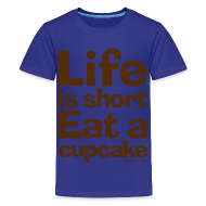 Kids' Shirts ~ Kid's Premium T-Shirt ~ Life is Short...Eat a Cupcake Kids Tee - Brown
