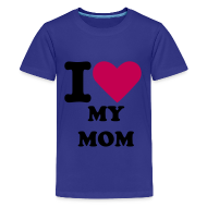 Kids' Shirts ~ Kid's Premium T-Shirt ~ I LUV MY MOM TEE