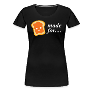 Women's T-Shirts ~ Women's Premium T-Shirt ~ Made for each other
