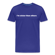 T-Shirts ~ Men's Premium T-Shirt ~ I'm Sicker Than Others