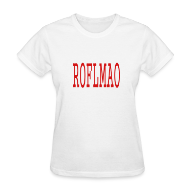 WOMEN`S STANDARD WEIGHT T-SHIRT - ROFLMAO by MYBLOGSHIRT.COM