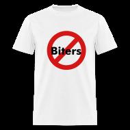 T-Shirts ~ Men's T-Shirt ~ No Biters