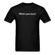 T-Shirts ~ Men's Standard Weight T-Shirt ~ Men's What's your story/ Smith Logo on back