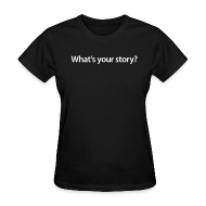 Women's T-Shirts ~ Women's Standard Weight T-Shirt ~ Ladies What's your story/ Smith Logo on back