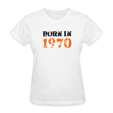 White Born in 1970 Women's T-Shirts