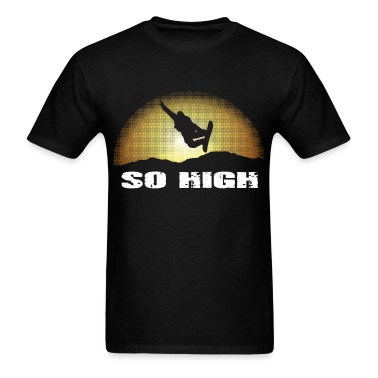 So high T-Shirts