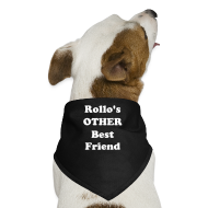 Dog T-Shirts ~ Dog Bandana ~ Rollo's Best Friend