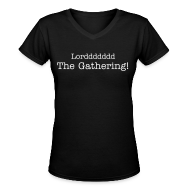 Women's T-Shirts ~ Women's V-Neck T-Shirt ~ Lorddddd The Gathering!