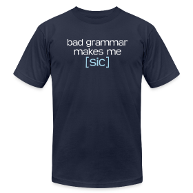 Bad Grammar Makes Me Sic T-shirt (navy) American Apparel ~ 316