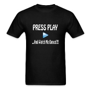Press Play and Watch Me Dance T-Shirts