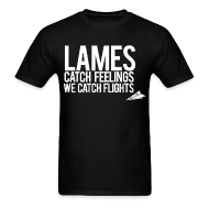 T-Shirts ~ Men's Standard Weight T-Shirt ~ Lames Catch Feelings (Original)