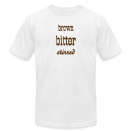T-Shirts ~ Men's T-Shirt by American Apparel ~ Brown Bitter Stirred Men's Tee