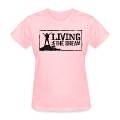 Women's Living the Dream T-Shirt with Logo on Back