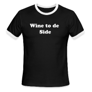 T-Shirts ~ Men's Ringer T-Shirt by American Apparel ~ Wine to de Side IZATRINI Original