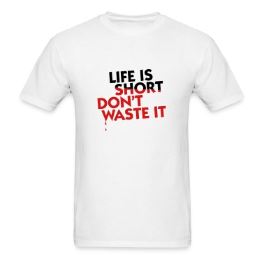 Life is Short (2c) T-Shirts