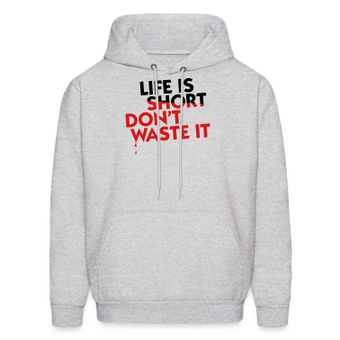 Life is Short (2c) Hoodies