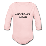 Baby & Toddler Shirts ~ Baby Long Sleeve One Piece ~ Jaleeb Caru is Dad
