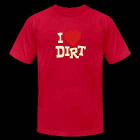 I Heart Dirt - Unisex ~ 316