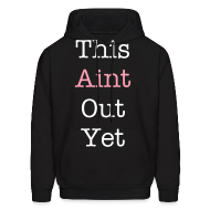 Hoodies ~ Men's Hooded Sweatshirt ~ This Aint Out Hoody