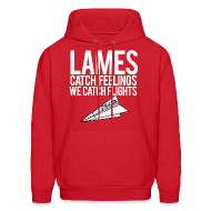 Hoodies ~ Men's Hooded Sweatshirt ~ Lames Catch Feelings