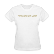 Women's T-Shirts ~ Women's Standard Weight T-Shirt ~ Future Steinway Artist - Metallic Gold
